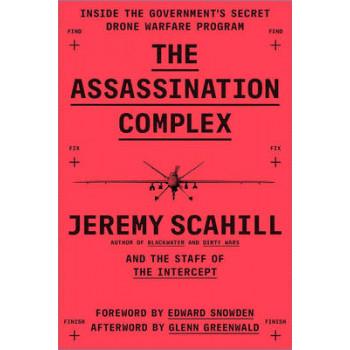 Assassination Complex: Inside the US Government's Secret Drone Warfare Programme