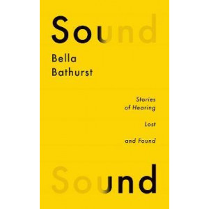 Sound: A Story of Hearing Lost and Found