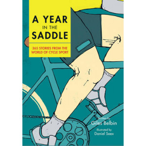 Year in the Saddle: 365 Stories from the World of Cycle Sport
