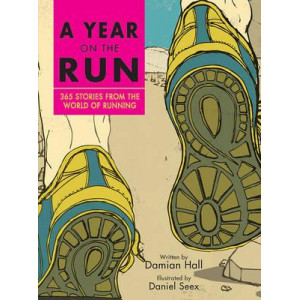 Year on the Run: 365 Stories from the World of Running