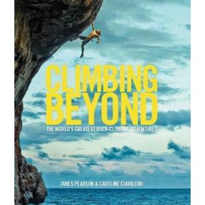Climbing Beyond: The world's greatest rock climbing adventures