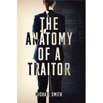 Anatomy of a Traitor: A History of Espionage and Betrayal