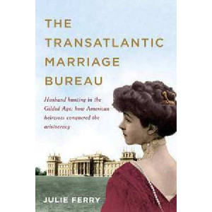 Transatlantic Marriage Bureau: How to find a husband in the gilded age