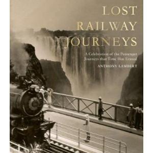 Lost Railway Journeys: Passenger Journeys That time Has Erased