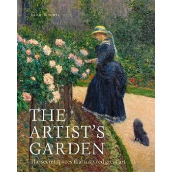 Artist's Garden: How Gardens Inspired Our Greatest Painters, The