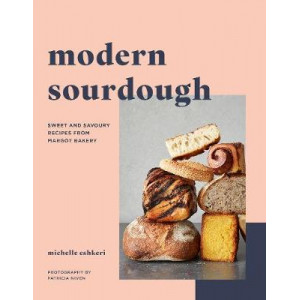 Modern Sourdough: Sweet and Savoury Recipes from Margot Bakery
