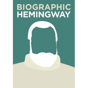 Hemingway: Great Lives in Graphic Form