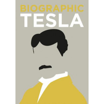 Biographic: Tesla: Great Lives in Graphic Form