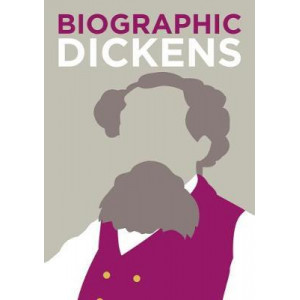 Dickens: Great Lives in Graphic Form