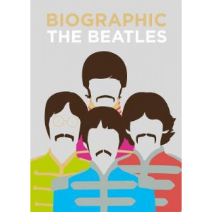 Biographic: Beatles: Great Lives in Graphic Form