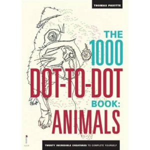 1000 Dot-to-Dot Book: Animals: Twenty Incredible Creatures to Complete Yourself
