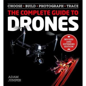 Complete Guide to Drones Extended 2nd Edition