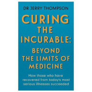 Curing the Incurable: Beyond the Limits of Medicine