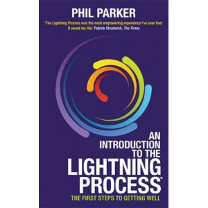 Introduction to the Lightning Process: The First Steps to Getting Well