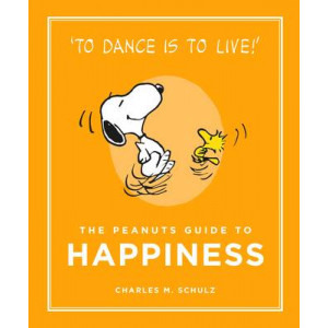 Peanuts Guide to Happiness: Peanuts Guide to Life