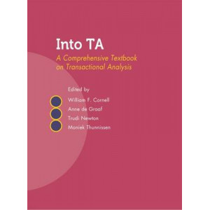 Into Transactional Analysis: A Comprehensive Textbook on Transactional Analysis