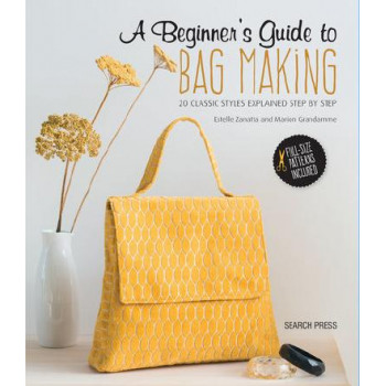 Beginner's Guide to Bag Making: 20 Classic Styles Explained Step by Step