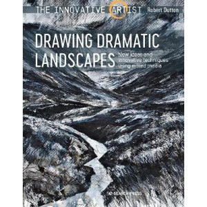Innovative Artist, The : Drawing Dramatic Landscapes: New Ideas and Innovative Techniques Using Mixed Media