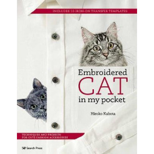 Embroidered Cat in My Pocket: Techniques and Projects for Cute Fashion Accessories