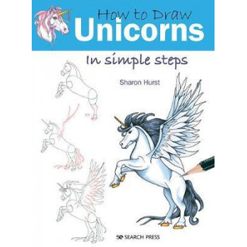 How to Draw: Unicorns: In Simple Steps