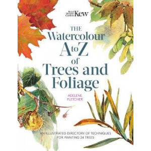 Kew: The Watercolour A to Z of Trees and Foliage