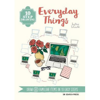 10 Step Drawing: Everyday Things: Draw 60 Familiar Items in 10 Easy Steps