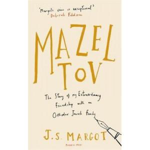 Mazel Tov:  Story of My Extraordinary Friendship with an Orthodox Jewish Family