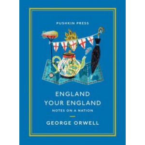 England Your England: Notes on a Nation
