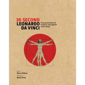 30 Second Leonardo Da Vinci: His 50 greatest ideas & inventions, each explained in half a minute