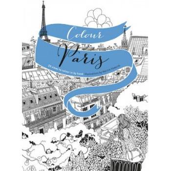 Colour Paris: 20 Views to Colour in by Hand