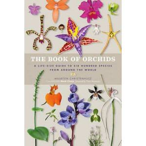 Book of Orchids: A Life-Size Guide to Six Hundred Species from Around the World