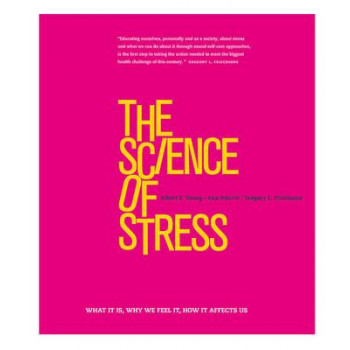Science of Stress: What it is, Why We Feel it, How it Affects Us