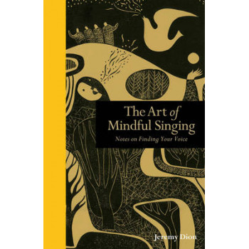Art of Mindful Singing: Notes on Finding Your Voice