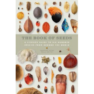 Book of Seeds: A lifesize guide to six hundred species from around the world