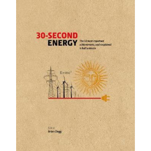 30-Second Energy: The 50 most fundamental concepts in energy, each explained in half a minute