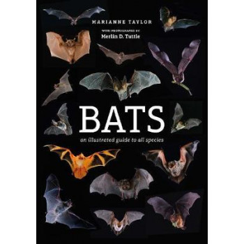 Bats: An Illustrated Guide to all Species