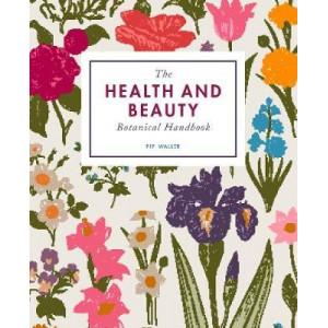 Health and Beauty Botanical Handbook