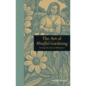 Art of Mindful Gardening: Sowing the Seeds of Meditation