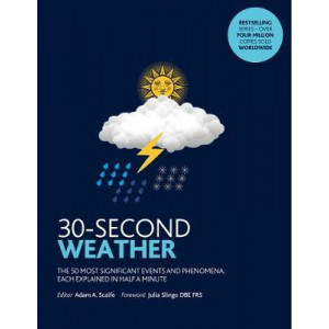 30-Second Weather: The 50 most significant phenomena and events, each explained in half a minute