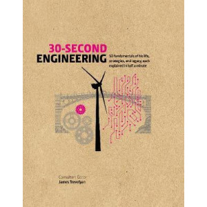 30-Second Engineering: 50 key principles, methods, and fields explained in half a minute