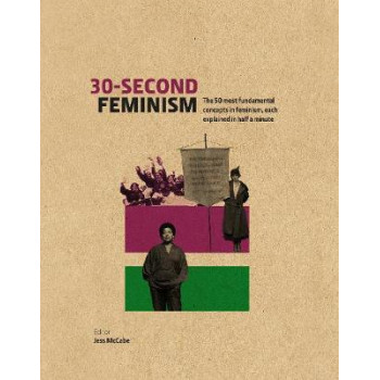 30-Second Feminism: 50 key ideas, events, and protests, each explained in half a minute