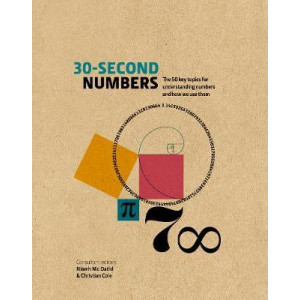 30-Second Numbers: The 50 key topics for understanding numbers and how we use them