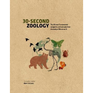 30-Second Zoology: The 50 most fundamental categories and concepts from the study of animal life