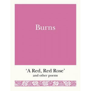 Burns: 'A Red, Red Rose' and Other Poems