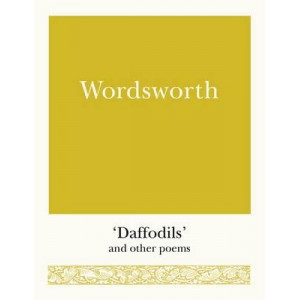 Wordsworth: 'Daffodils' and Other Poems