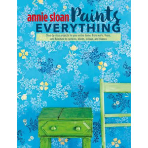 Annie Sloan Paints Everything: