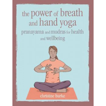 The Power of Breath and Hand Yoga