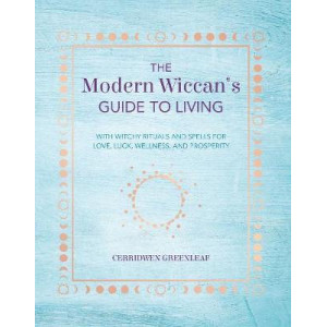 Modern Wiccan's Guide to Living, The