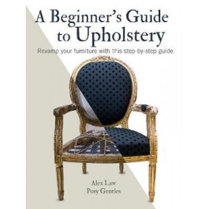 Beginner's Guide to Upholstery: Revamp Your Furniture with This Step-by-Step Guide