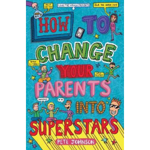 How to Change Your Parents into Superstars
